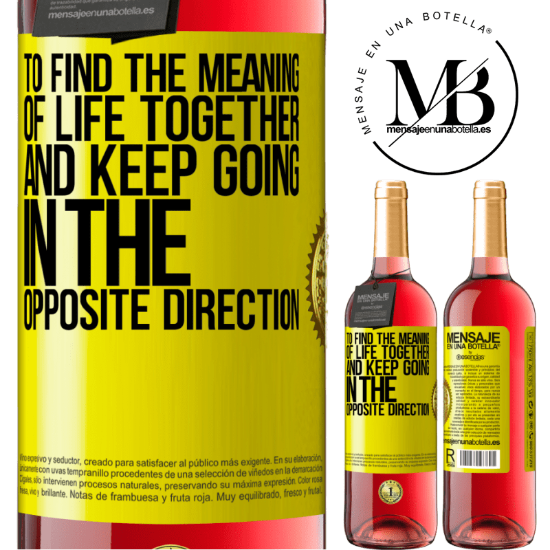 24,95 € Free Shipping | Rosé Wine ROSÉ Edition To find the meaning of life together and keep going in the opposite direction Yellow Label. Customizable label Young wine Harvest 2020 Tempranillo