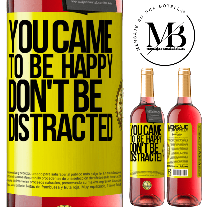 24,95 € Free Shipping | Rosé Wine ROSÉ Edition You came to be happy, don't be distracted Yellow Label. Customizable label Young wine Harvest 2020 Tempranillo