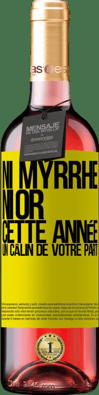 24,95 € Envoi gratuit | Vin rosé Édition ROSÉ Ni myrrhe, ni or. Cette année, un câlin de votre part Étiquette Jaune. Étiquette personnalisable Vin jeune Récolte 2020 Tempranillo