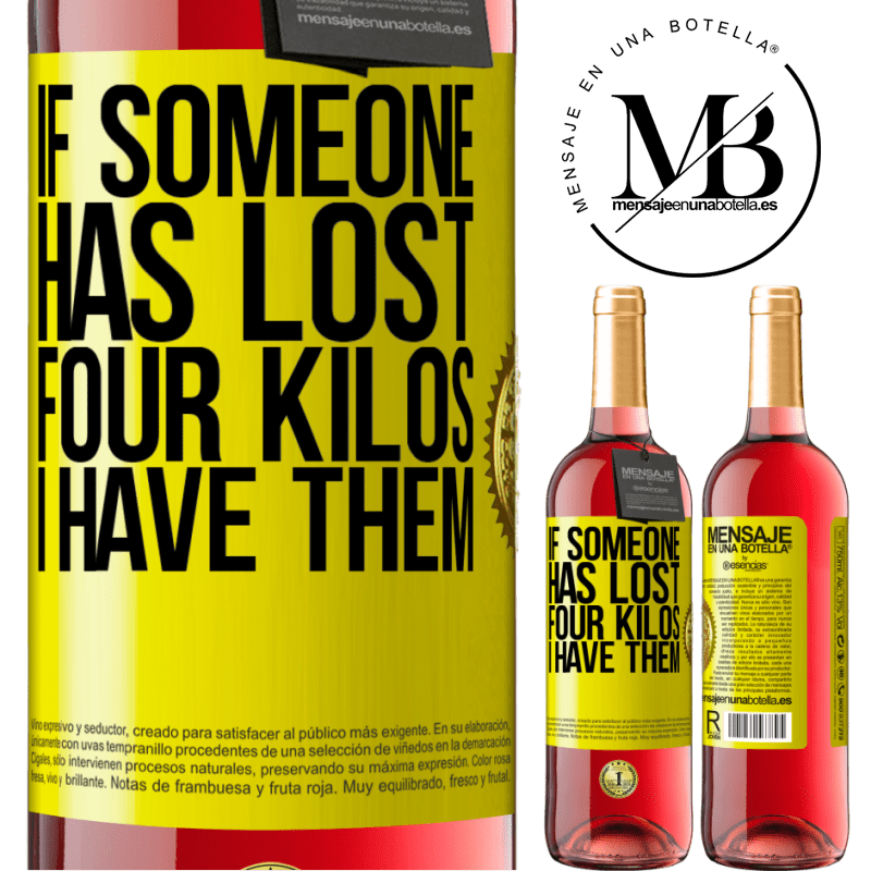24,95 € Free Shipping   Rosé Wine ROSÉ Edition If someone has lost four kilos. I have them Yellow Label. Customizable label Young wine Harvest 2020 Tempranillo