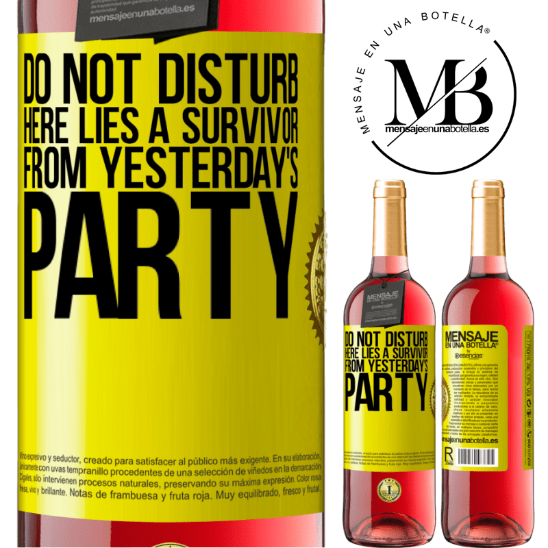 24,95 € Free Shipping | Rosé Wine ROSÉ Edition Do not disturb. Here lies a survivor from yesterday's party Yellow Label. Customizable label Young wine Harvest 2020 Tempranillo