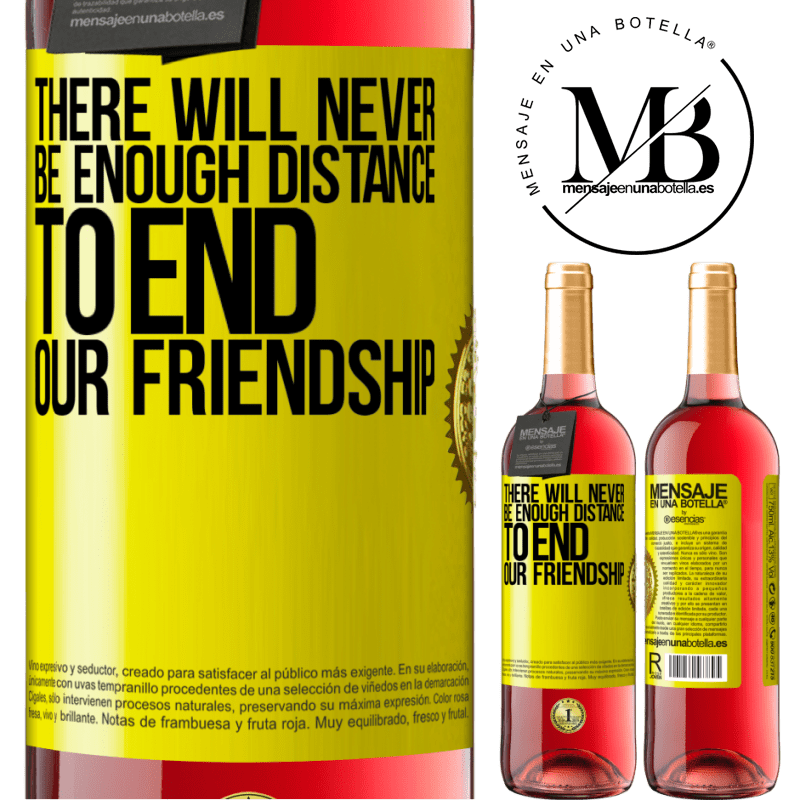 24,95 € Free Shipping   Rosé Wine ROSÉ Edition There will never be enough distance to end our friendship Yellow Label. Customizable label Young wine Harvest 2020 Tempranillo