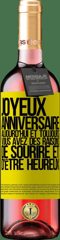 24,95 € Envoi gratuit   Vin rosé Édition ROSÉ Joyeux anniversaire. Aujourd'hui et toujours, vous avez des raisons de sourire et d'être heureux Étiquette Jaune. Étiquette personnalisable Vin jeune Récolte 2020 Tempranillo