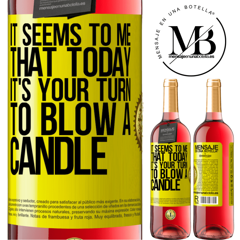 24,95 € Free Shipping   Rosé Wine ROSÉ Edition It seems to me that today, it's your turn to blow a candle Yellow Label. Customizable label Young wine Harvest 2020 Tempranillo