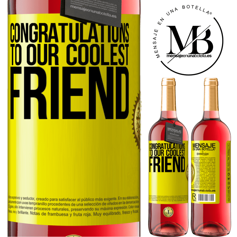 24,95 € Free Shipping   Rosé Wine ROSÉ Edition Congratulations to our coolest friend Yellow Label. Customizable label Young wine Harvest 2020 Tempranillo
