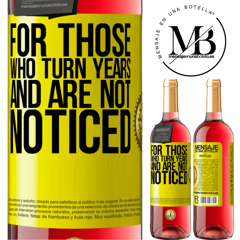 24,95 € Free Shipping   Rosé Wine ROSÉ Edition For those who turn years and are not noticed Yellow Label. Customizable label Young wine Harvest 2020 Tempranillo