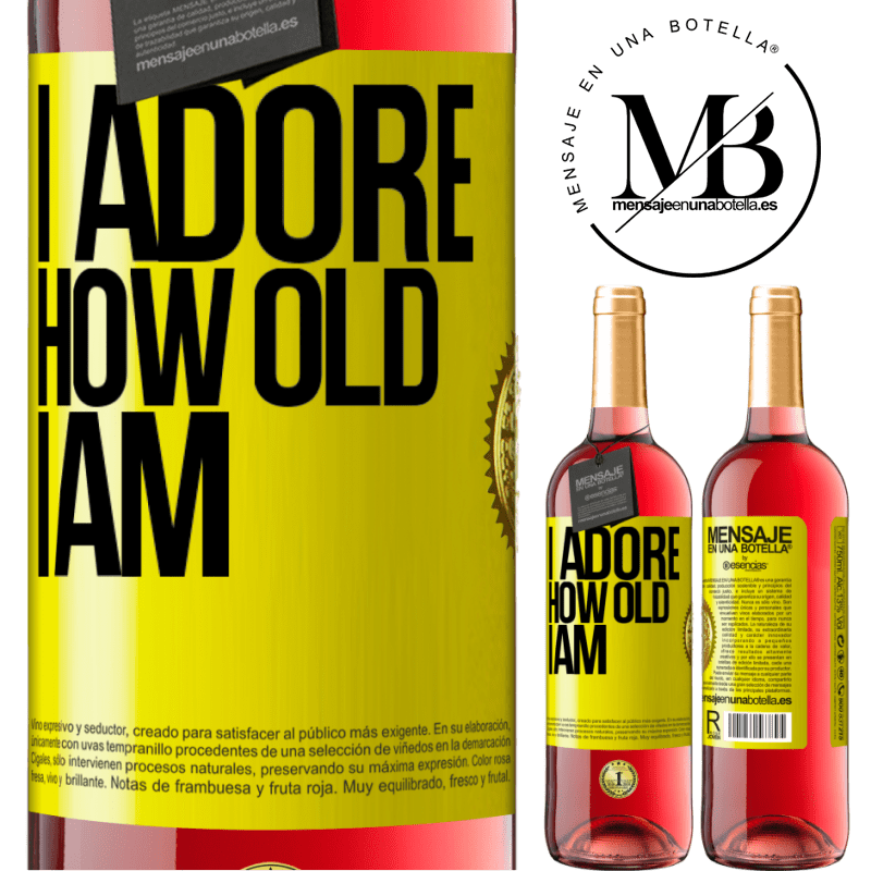 24,95 € Free Shipping   Rosé Wine ROSÉ Edition I adore how old I am Yellow Label. Customizable label Young wine Harvest 2020 Tempranillo