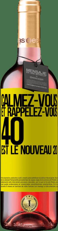 24,95 € Envoi gratuit | Vin rosé Édition ROSÉ Calmez-vous et rappelez-vous, 40 est le nouveau 20 Étiquette Jaune. Étiquette personnalisable Vin jeune Récolte 2020 Tempranillo