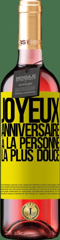 24,95 € Envoi gratuit   Vin rosé Édition ROSÉ Joyeux anniversaire à la personne la plus douce Étiquette Jaune. Étiquette personnalisable Vin jeune Récolte 2020 Tempranillo