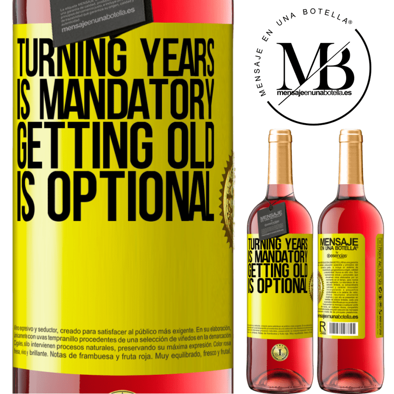 24,95 € Free Shipping   Rosé Wine ROSÉ Edition Turning years is mandatory, getting old is optional Yellow Label. Customizable label Young wine Harvest 2020 Tempranillo