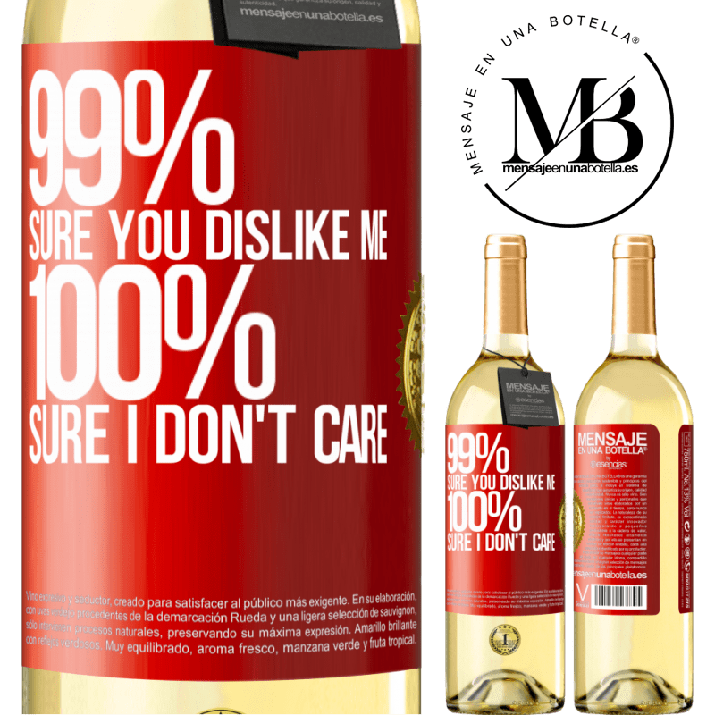 24,95 € Free Shipping | White Wine WHITE Edition 99% sure you like me. 100% sure I don't care Red Label. Customizable label Young wine Harvest 2020 Verdejo
