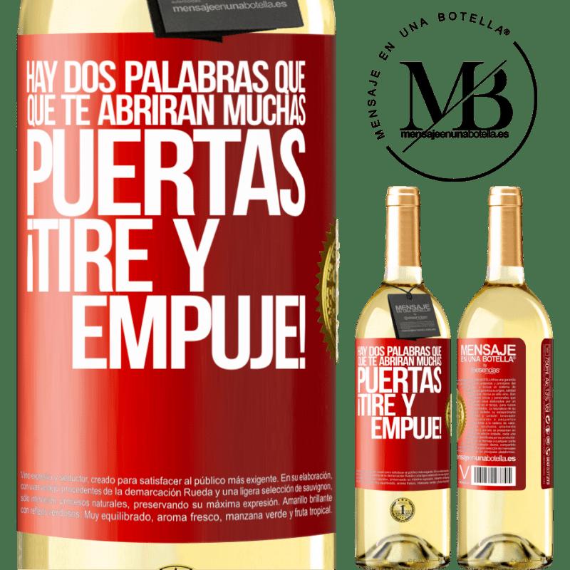 24,95 € Envío gratis   Vino Blanco Edición WHITE Hay dos palabras que te abrirán muchas puertas ¡Tire y Empuje! Etiqueta Roja. Etiqueta personalizable Vino joven Cosecha 2020 Verdejo