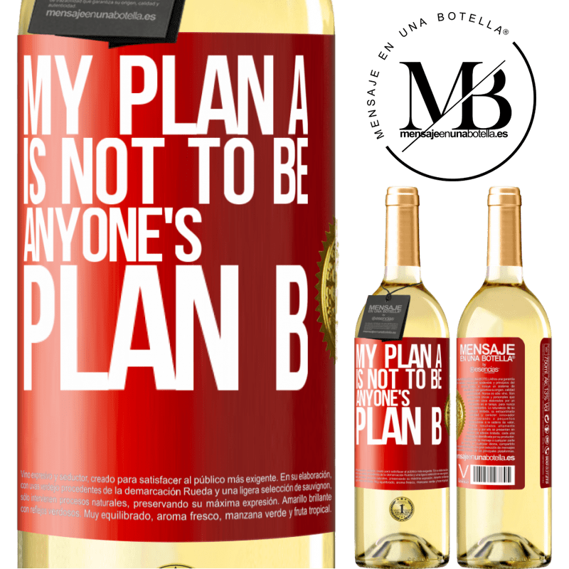 24,95 € Free Shipping | White Wine WHITE Edition My plan A is not to be anyone's plan B Red Label. Customizable label Young wine Harvest 2020 Verdejo