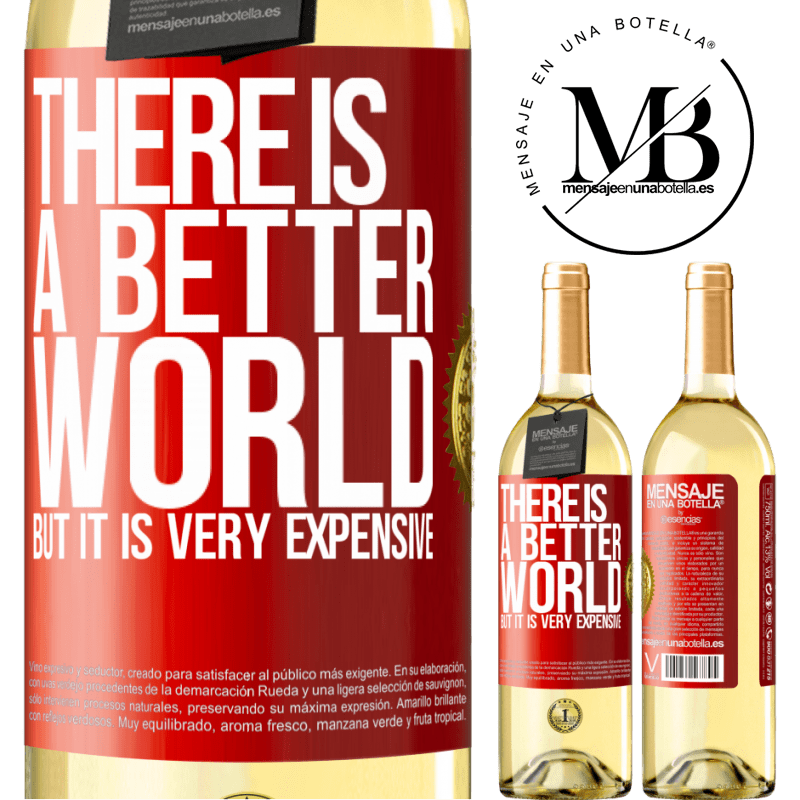 24,95 € Free Shipping   White Wine WHITE Edition There is a better world, but it is very expensive Red Label. Customizable label Young wine Harvest 2020 Verdejo