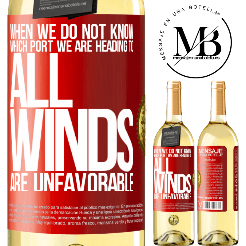 24,95 € Free Shipping | White Wine WHITE Edition When we do not know which port we are heading to, all winds are unfavorable Red Label. Customizable label Young wine Harvest 2020 Verdejo