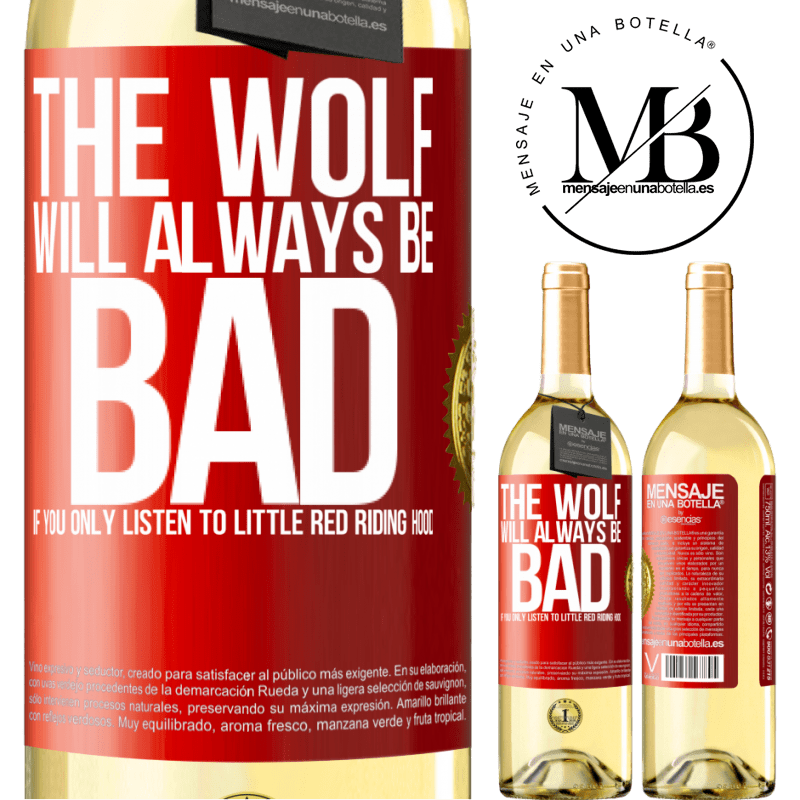 24,95 € Free Shipping   White Wine WHITE Edition The wolf will always be bad if you only listen to Little Red Riding Hood Red Label. Customizable label Young wine Harvest 2020 Verdejo