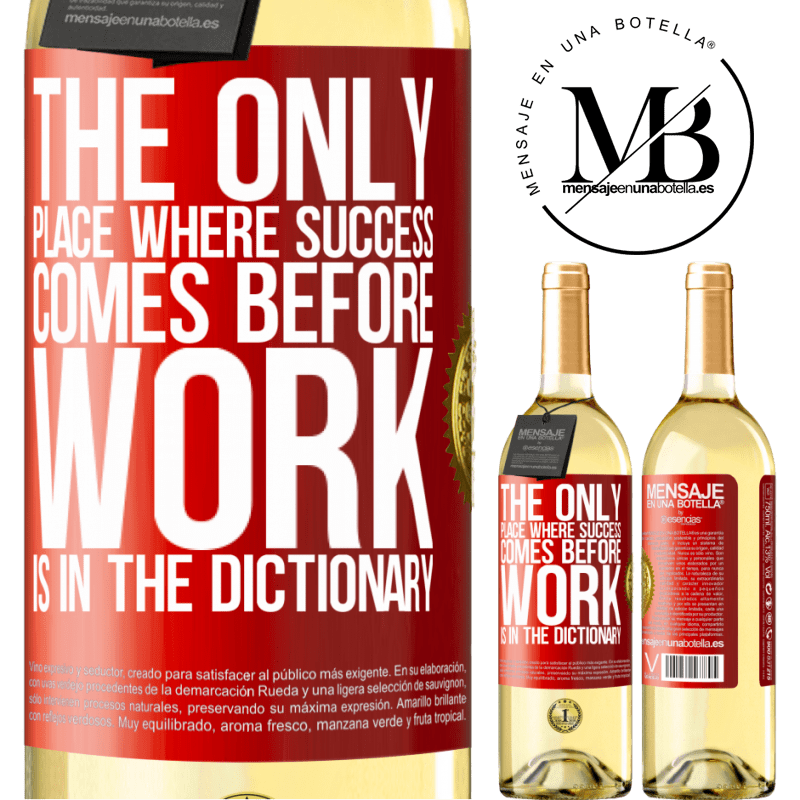 24,95 € Free Shipping | White Wine WHITE Edition The only place where success comes before work is in the dictionary Red Label. Customizable label Young wine Harvest 2020 Verdejo