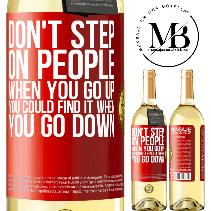 24,95 € Free Shipping   White Wine WHITE Edition Don't step on people when you go up, you could find it when you go down Red Label. Customizable label Young wine Harvest 2020 Verdejo