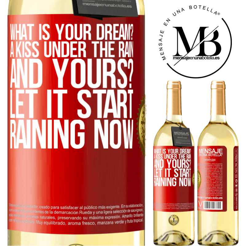 24,95 € Free Shipping   White Wine WHITE Edition what is your dream? A kiss under the rain. And yours? Let it start raining now Red Label. Customizable label Young wine Harvest 2020 Verdejo