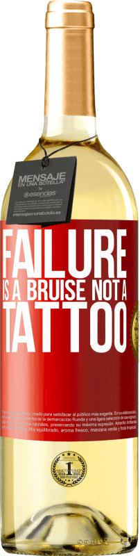 24,95 € Free Shipping | White Wine WHITE Edition Failure is a bruise, not a tattoo Red Label. Customizable label Young wine Harvest 2020 Verdejo