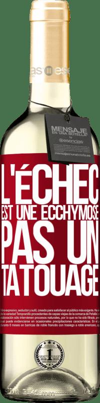 24,95 € Envoi gratuit   Vin blanc Édition WHITE L'échec est une ecchymose, pas un tatouage Étiquette Rouge. Étiquette personnalisable Vin jeune Récolte 2020 Verdejo