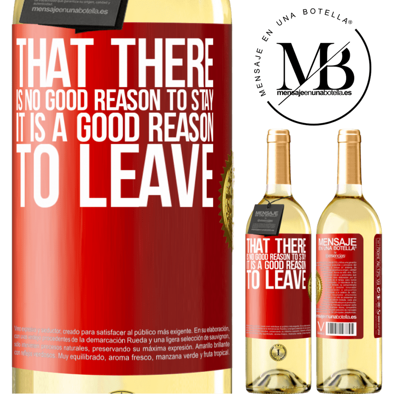 24,95 € Free Shipping   White Wine WHITE Edition That there is no good reason to stay, it is a good reason to leave Red Label. Customizable label Young wine Harvest 2020 Verdejo