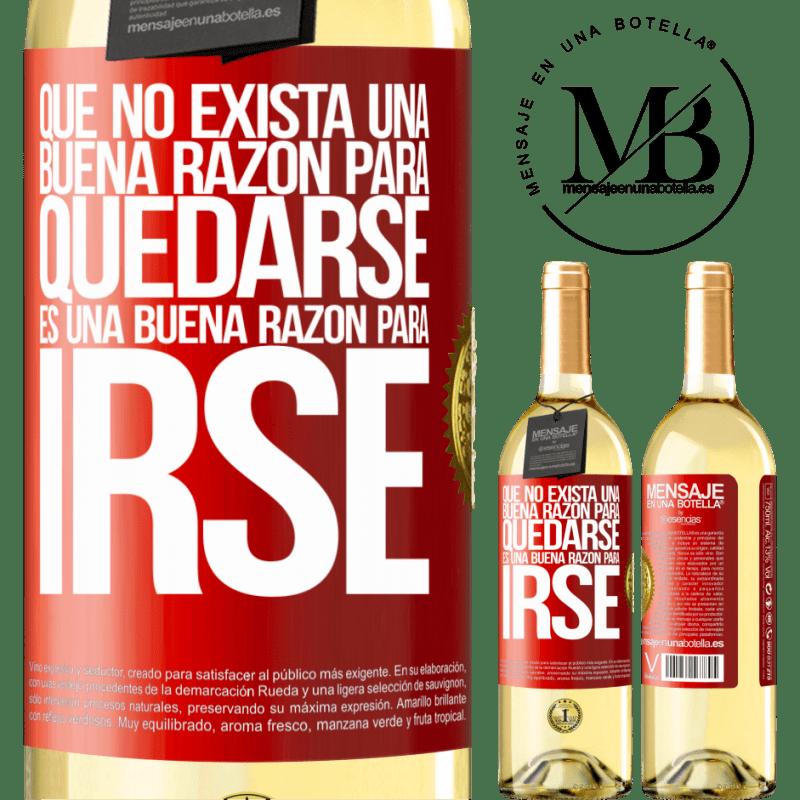 24,95 € Envío gratis   Vino Blanco Edición WHITE Que no exista una buena razón para quedarse, es una buena razón para irse Etiqueta Roja. Etiqueta personalizable Vino joven Cosecha 2020 Verdejo