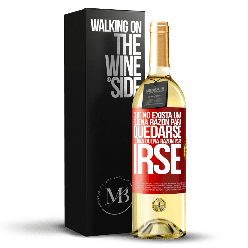24,95 € Envoi gratuit | Vin blanc Édition WHITE Qu'il n'y a pas de bonne raison de rester, c'est une bonne raison de partir Étiquette Rouge. Étiquette personnalisable Vin jeune Récolte 2020 Verdejo