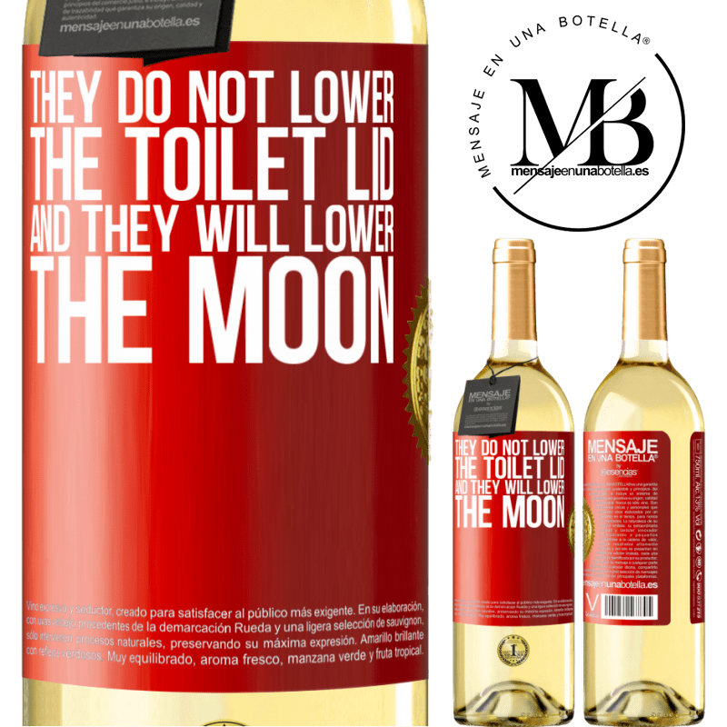 24,95 € Free Shipping | White Wine WHITE Edition They do not lower the toilet lid and they will lower the moon Red Label. Customizable label Young wine Harvest 2020 Verdejo
