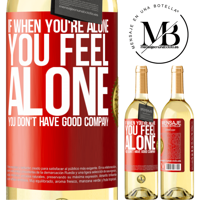 24,95 € Free Shipping   White Wine WHITE Edition If when you're alone, you feel alone, you don't have good company Red Label. Customizable label Young wine Harvest 2020 Verdejo