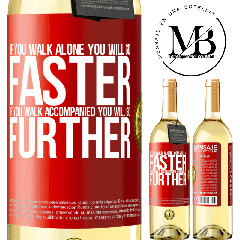 24,95 € Free Shipping   White Wine WHITE Edition If you walk alone, you will go faster. If you walk accompanied, you will go further Red Label. Customizable label Young wine Harvest 2020 Verdejo