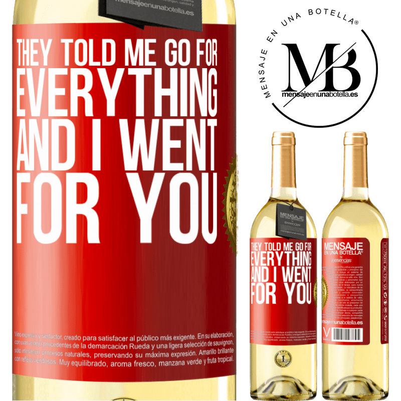 24,95 € Free Shipping | White Wine WHITE Edition They told me go for everything and I went for you Red Label. Customizable label Young wine Harvest 2020 Verdejo