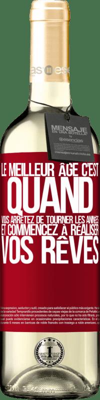 24,95 € Envoi gratuit   Vin blanc Édition WHITE Le meilleur âge, c'est quand vous arrêtez de tourner les années et commencez à réaliser vos rêves Étiquette Rouge. Étiquette personnalisable Vin jeune Récolte 2020 Verdejo