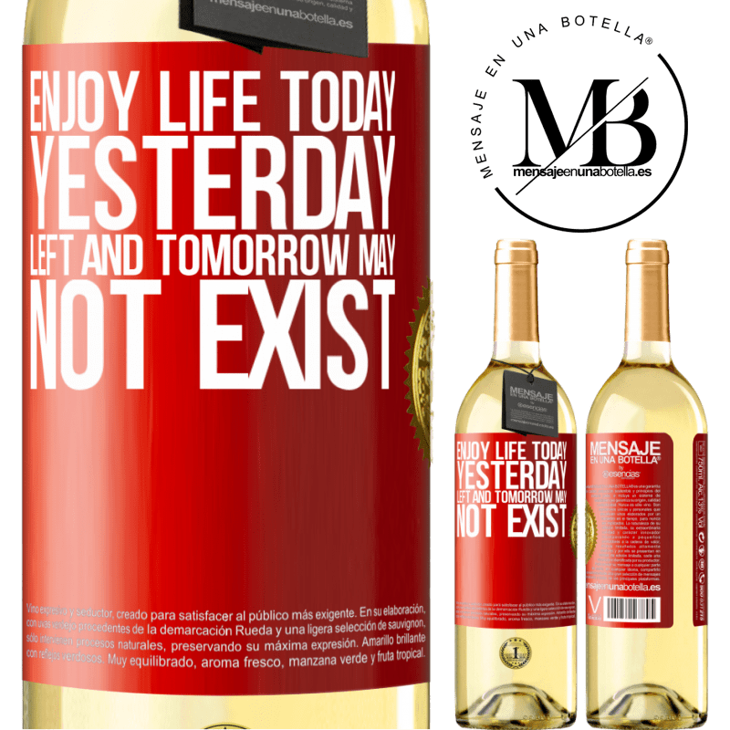 24,95 € Free Shipping   White Wine WHITE Edition Enjoy life today yesterday left and tomorrow may not exist Red Label. Customizable label Young wine Harvest 2020 Verdejo