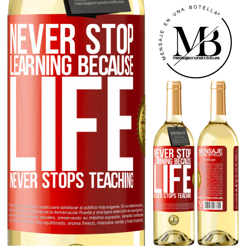 24,95 € Free Shipping | White Wine WHITE Edition Never stop learning because life never stops teaching Red Label. Customizable label Young wine Harvest 2020 Verdejo