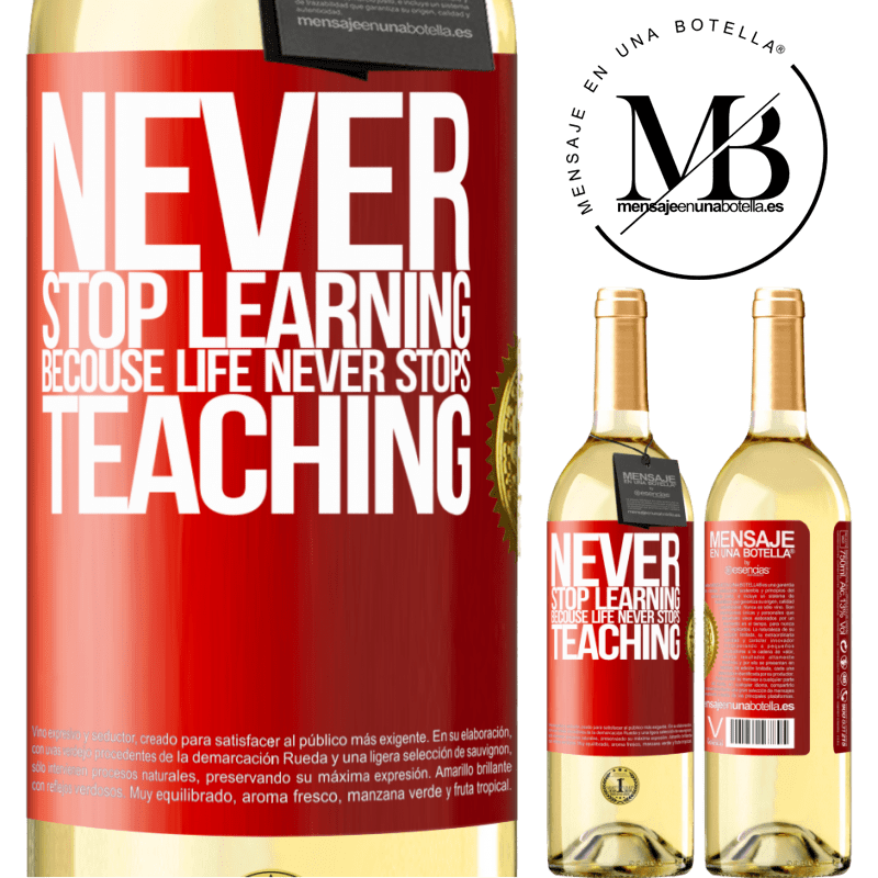 24,95 € Free Shipping | White Wine WHITE Edition Never stop learning becouse life never stops teaching Red Label. Customizable label Young wine Harvest 2020 Verdejo