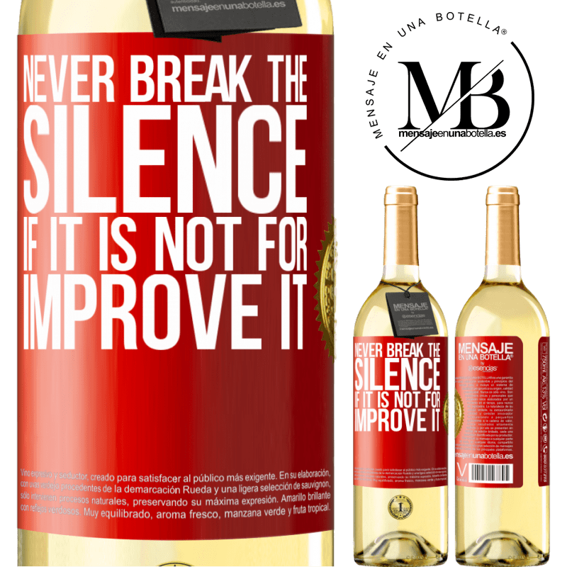 24,95 € Free Shipping | White Wine WHITE Edition Never break the silence if it is not for improve it Red Label. Customizable label Young wine Harvest 2020 Verdejo