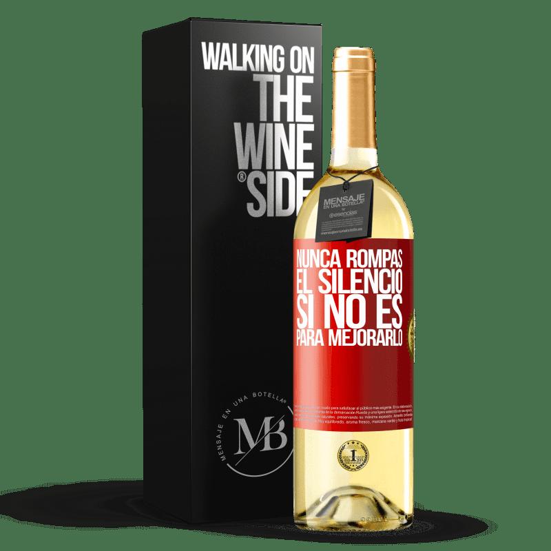 24,95 € Envío gratis | Vino Blanco Edición WHITE Nunca rompas el silencio si no es para mejorarlo Etiqueta Roja. Etiqueta personalizable Vino joven Cosecha 2020 Verdejo