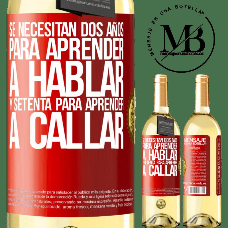 24,95 € Envío gratis   Vino Blanco Edición WHITE Se necesitan dos años para aprender a hablar, y setenta para aprender a callar Etiqueta Roja. Etiqueta personalizable Vino joven Cosecha 2020 Verdejo