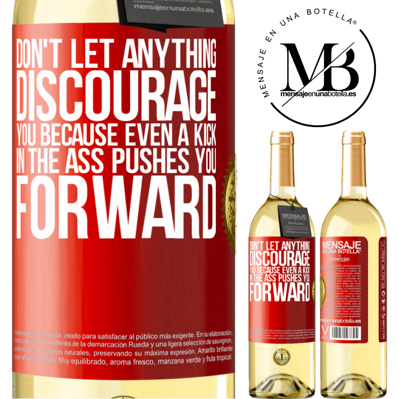 24,95 € Free Shipping | White Wine WHITE Edition Don't let anything discourage you, because even a kick in the ass pushes you forward Red Label. Customizable label Young wine Harvest 2020 Verdejo