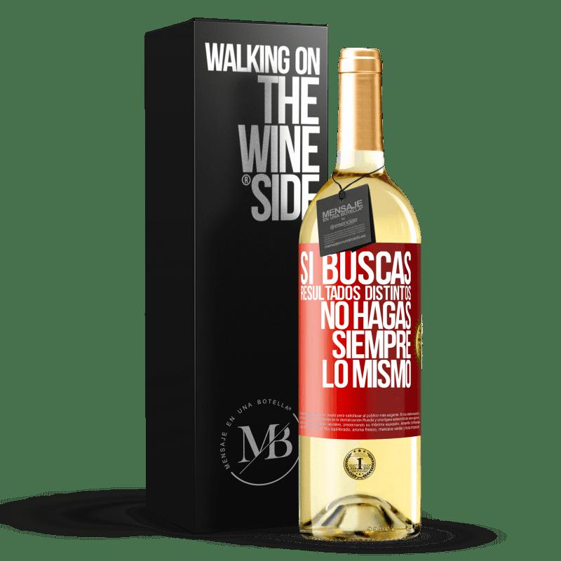 24,95 € Envoi gratuit | Vin blanc Édition WHITE Si vous recherchez des résultats différents, ne faites pas toujours la même chose Étiquette Rouge. Étiquette personnalisable Vin jeune Récolte 2020 Verdejo