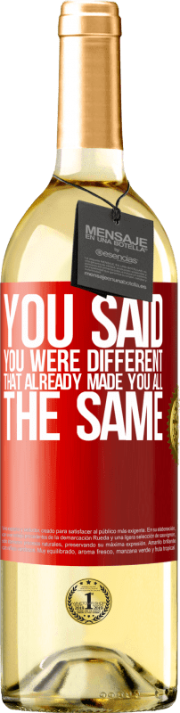 24,95 € Free Shipping | White Wine WHITE Edition You said you were different, that already made you all the same Red Label. Customizable label Young wine Harvest 2020 Verdejo