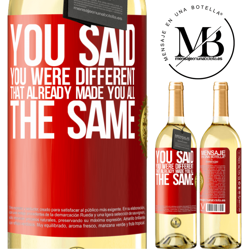24,95 € Free Shipping   White Wine WHITE Edition You said you were different, that already made you all the same Red Label. Customizable label Young wine Harvest 2020 Verdejo