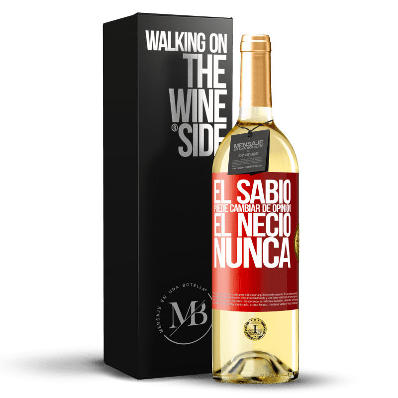 24,95 € Envoi gratuit | Vin blanc Édition WHITE Le sage peut changer d'avis. L'imbécile, jamais Étiquette Rouge. Étiquette personnalisable Vin jeune Récolte 2020 Verdejo