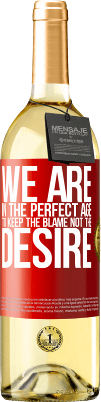 24,95 € | White Wine WHITE Edition We are in the perfect age to keep the blame, not the desire Red Label. Customizable label Young wine Harvest 2020 Verdejo