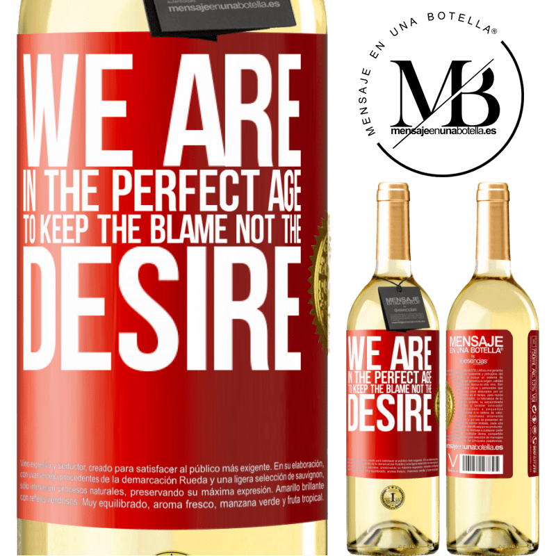 24,95 € Free Shipping   White Wine WHITE Edition We are in the perfect age to keep the blame, not the desire Red Label. Customizable label Young wine Harvest 2020 Verdejo