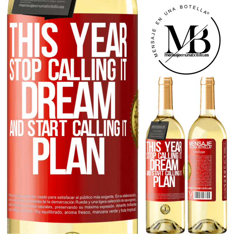 24,95 € Free Shipping | White Wine WHITE Edition This year stop calling it dream and start calling it plan Red Label. Customizable label Young wine Harvest 2020 Verdejo