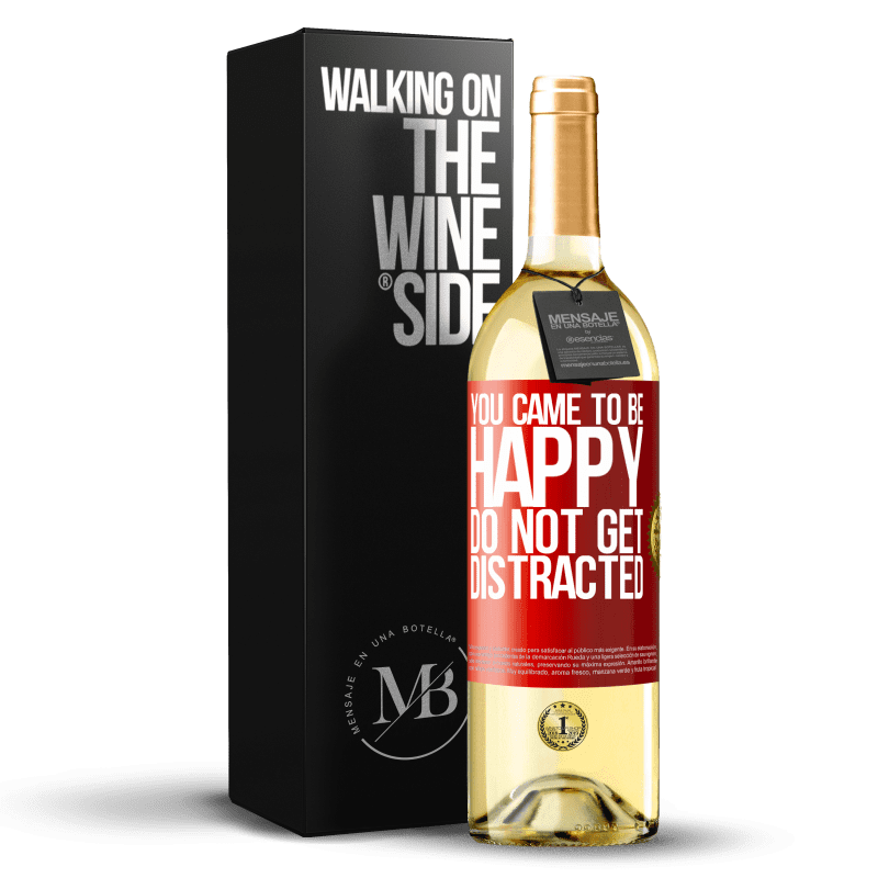 24,95 € Free Shipping | White Wine WHITE Edition You came to be happy. Do not get distracted Red Label. Customizable label Young wine Harvest 2020 Verdejo