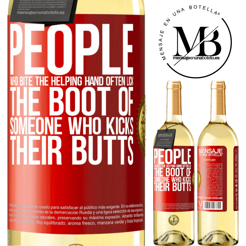 24,95 € Free Shipping   White Wine WHITE Edition People who bite the helping hand, often lick the boot of someone who kicks their butts Red Label. Customizable label Young wine Harvest 2020 Verdejo