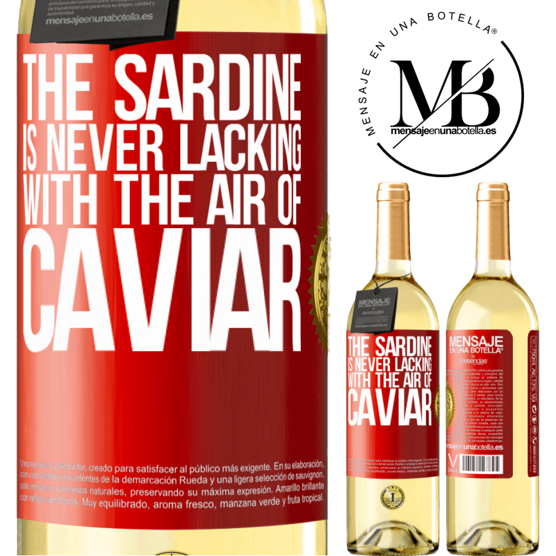 24,95 € Free Shipping | White Wine WHITE Edition The sardine is never lacking with the air of caviar Red Label. Customizable label Young wine Harvest 2020 Verdejo